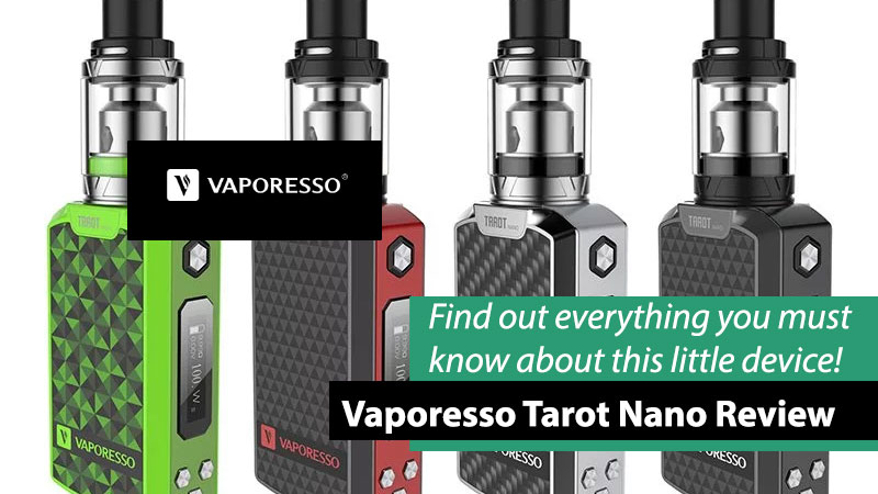 Vaporesso Tarot Nano Reviews