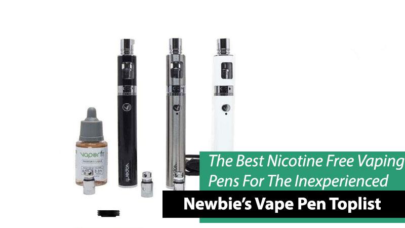 toplist of nicotine free vape pens